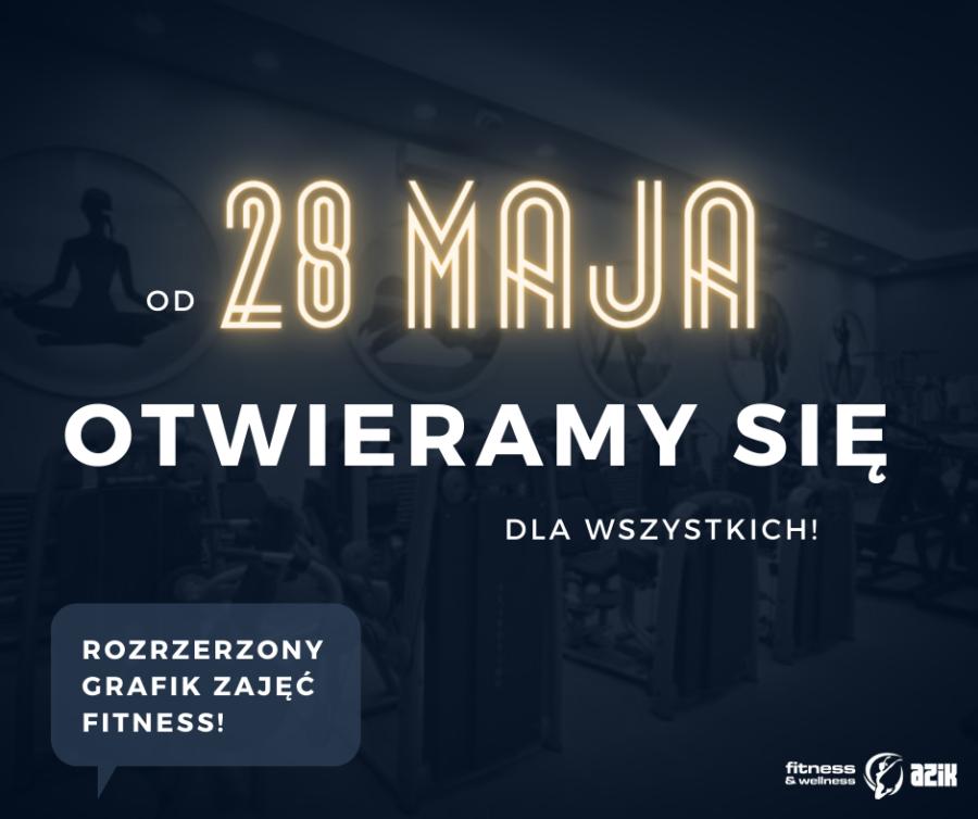 OTWIERAMY DO 28.05.21!