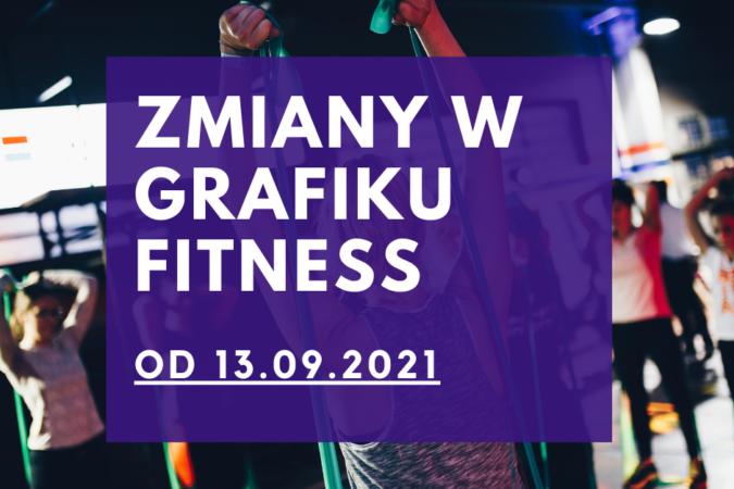 NOWY GRAFIK FITNESS OD 13.09.21!